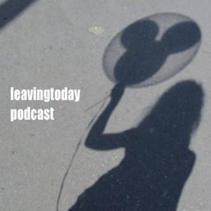 leavingtoday podcast: Disneyland Concepts