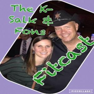 The K-Salk and Fons Fitcast