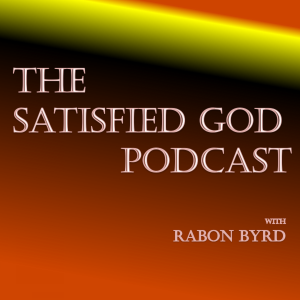 THE SATISFIED GOD PODCAST