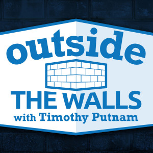 Outside the Walls with Timothy Putnam