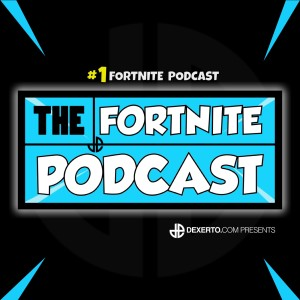 The Fortnite Podcast