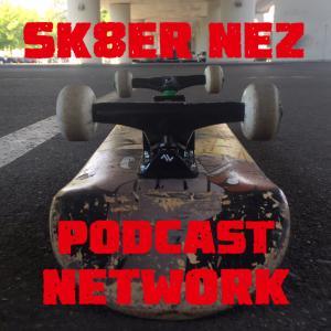 SK8ER NEZ Podcast Network