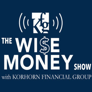 The Wise Money Show with Korhorn Financial Group