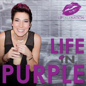 Life In Purple (LipTalk Nation)