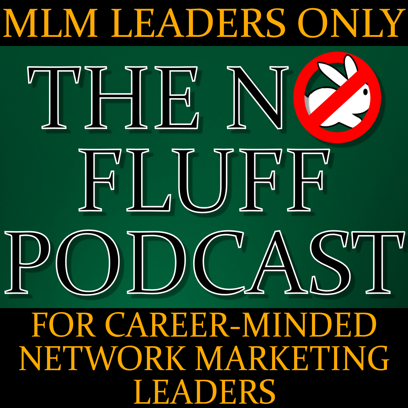 The Podcast for Full Time Network Marketing Leaders