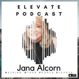 Jana Alcorn ELEVATE Podcast