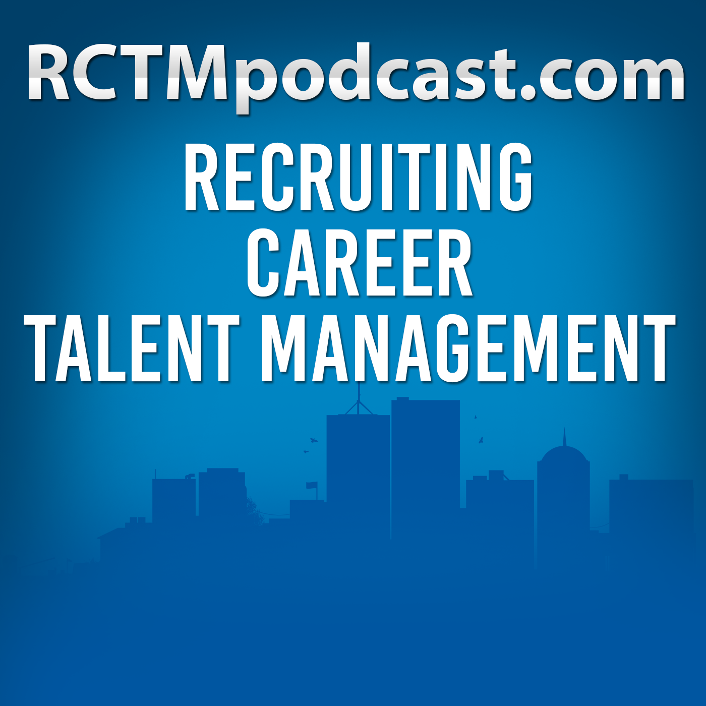 RCTM - Recruiting Career Talent Management Podcast