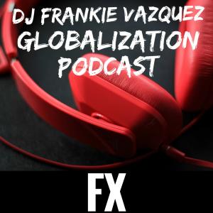 DJ Frankie Vazquez - Globalization