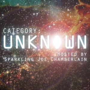 Category: Unknown Hosted by Sparkling Joe Chamberlain