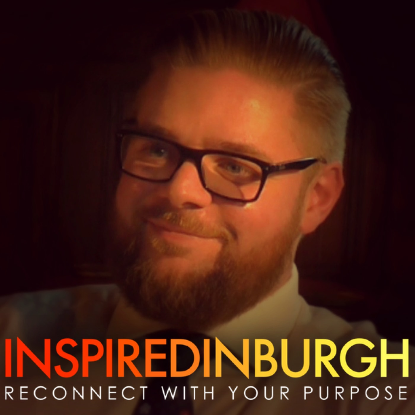 Inspired Edinburgh | Powerful Conversations Helping You Reconnect With Your Purpose