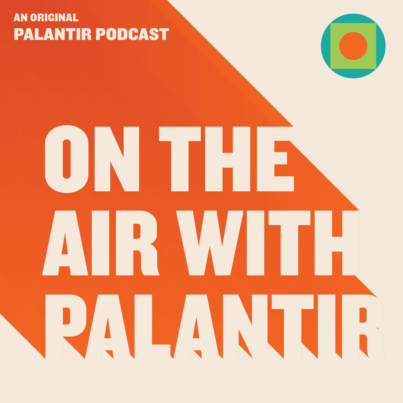 On the Air With Palantir