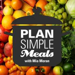 Plan Simple Meals with Mia Moran