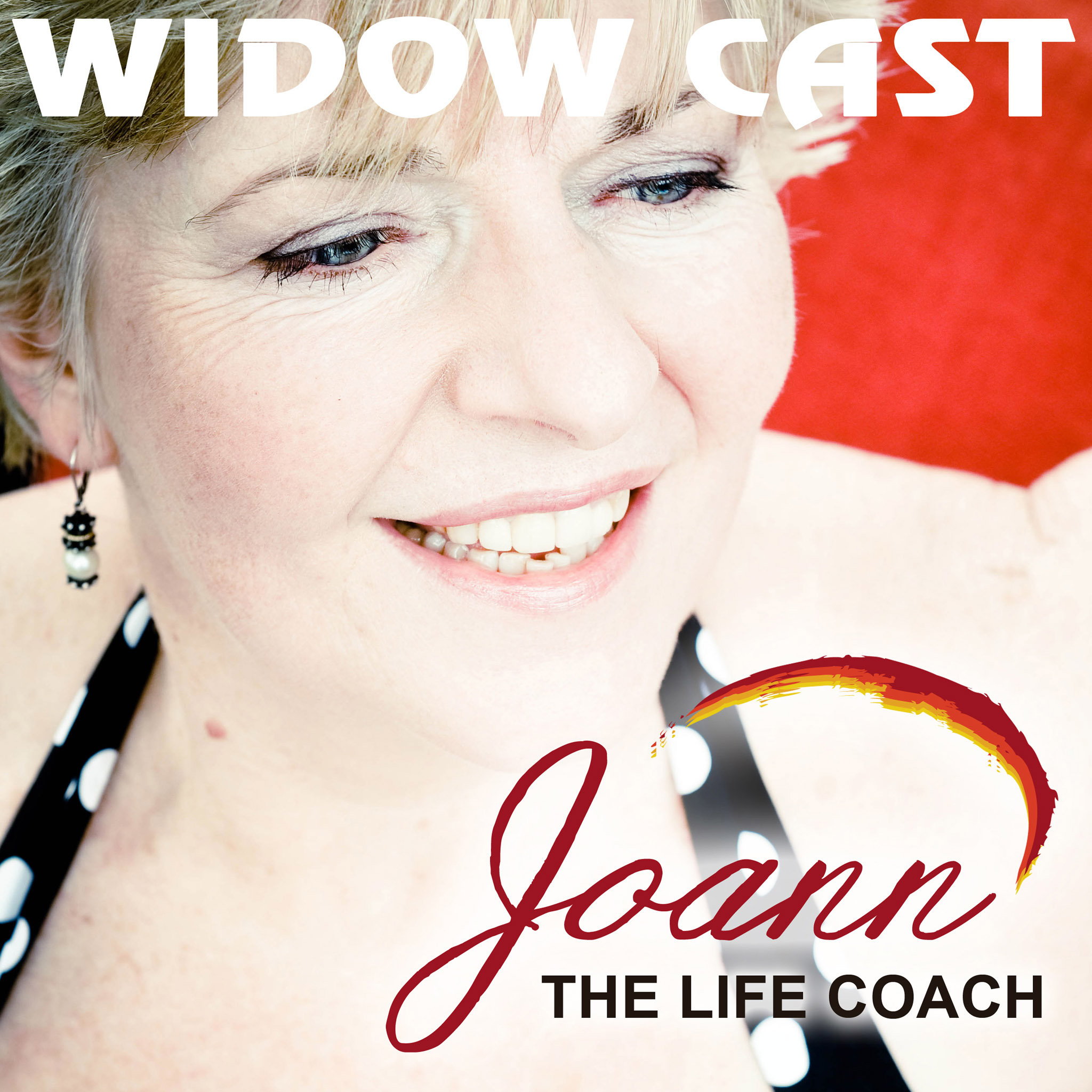 Widow Cast:  A personal story and insights on being widowed.