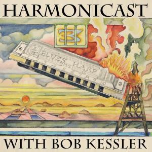 Harmonicast with Bob Kessler